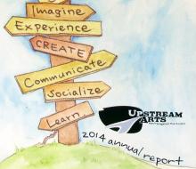 Upstream Arts, 2014 Annual Report